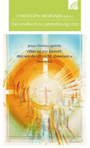 Jesus Christus spricht: Wer zu mir kommt, den werde ich nicht abweisen. Johannes 6,37
