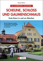 Scheune, Schloss und Gaumenschmaus