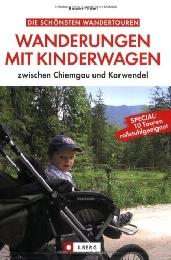 Wanderungen mit Kinderwagen zwischen Chiemgau und Karwendel