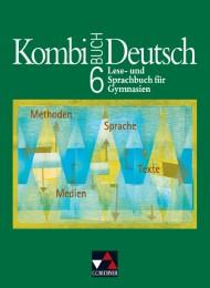 Kombi-Buch Deutsch - Bayern / Kombi-Buch Deutsch - Lese- und Sprachbuch für Gymnasien / Kombi-Buch Deutsch 6