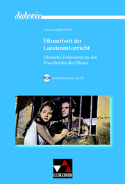 Filmarbeit im Lateinunterricht