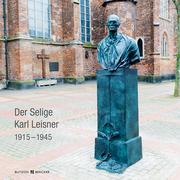 Der Selige Karl Leisner 1915-1945