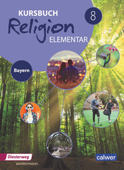 Kursbuch Religion Elementar 8 - Ausgabe 2017 für Bayern