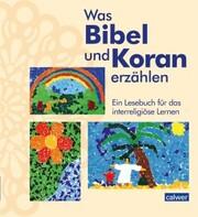 Was Bibel und Koran erzählen