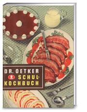 Dr. Oetker - Schulkochbuch: Reprint 1952