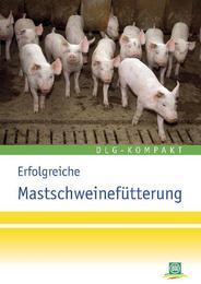 Erfolgreiche Mastschweinefütterung