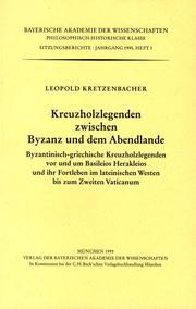Kreuzholzlegenden zwischen Byzanz und dem Abendlande