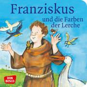 Franziskus und die Farben der Lerche. Franz von Assisi. Mini-Bilderbuch.