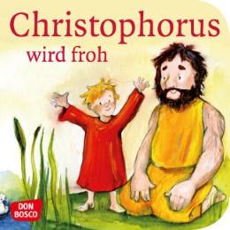 Christophorus wird froh
