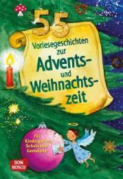 55 Vorlesegeschichten zur Advents- und Weihnachtszeit