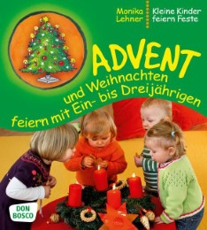Advent und Weihnachten feiern mit Ein- bis Dreijährigen