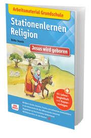 Stationenlernen Religion: Jesus wird geboren