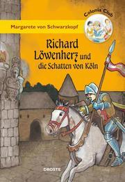 Richard Löwenherz und die Schatten von Köln