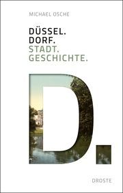 Düssel. Dorf. Stadt. Geschichte.