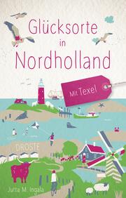 Glücksorte in Nordholland - Mit Texel