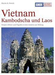Vietnam, Kambodscha und Laos