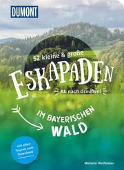 52 kleine & große Eskapaden im Bayerischen Wald - Cover