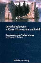 Deutsche Italomanie in Kunst, Wissenschaft und Politik