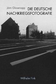 Die deutsche Nachkriegsfotografie