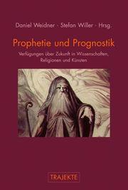 Prophetie und Prognostik