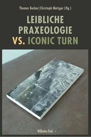 Leibliche Praxeologie vs. Iconic Turn
