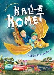 Kalle Komet 2. Auf ins Drachenland!