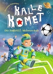 Kalle Komet 3. Die FußbALL-Meisterschaft