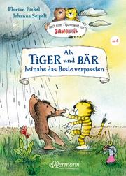 Als Tiger und Bär beinahe das Beste verpassten - Cover
