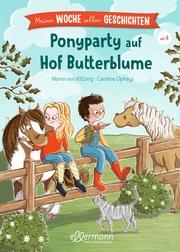 Meine Woche voller Geschichten. Ponyparty auf Hof Butterblume