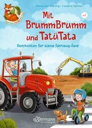 Mit BrummBrumm und Tatütata