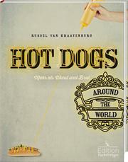 Hot Dogs around the World - mehr als Wurst und Brot