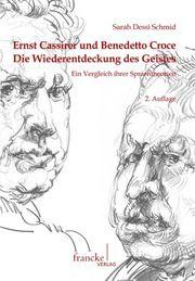 Ernst Cassirer und Benedetto Croce: Die Wiederentdeckung des Geistes