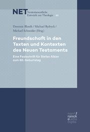 Freundschaft in den Texten und Kontexten des Neuen Testaments