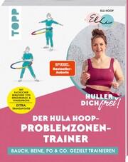 Huller dich frei! Der Hula Hoop Problemzonen-Trainer. SPIEGEL Bestseller-Autorin