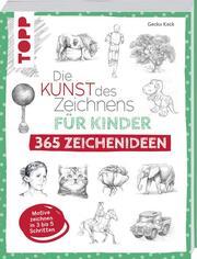 Die Kunst des Zeichnens für Kinder 365 Zeichenideen
