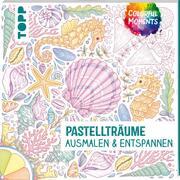 Colorful Moments - Pastellträume