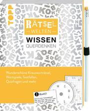Rätselwelten - Wissen & Querdenken: Wunderschöne Kreuzworträtsel, Wortspiele, Textfallen, Quizfragen und mehr