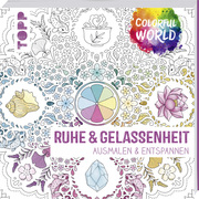 Colorful World - Ruhe & Gelassenheit