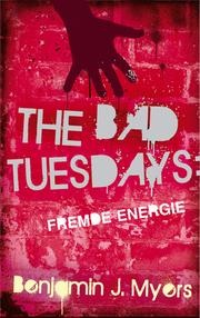 The Bad Tuesdays - Fremde Energie
