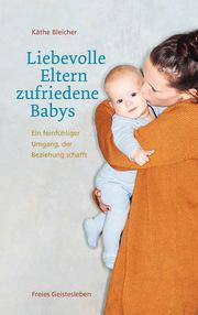 Liebevolle Eltern - zufriedene Babys