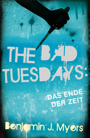 The Bad Tuesdays: Das Ende der Zeit