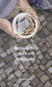 Begnüg dich nicht mit Kleingeld!