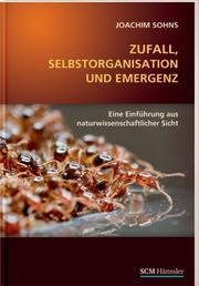 Zufall, Selbstorganisation und Emergenz