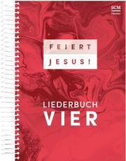Feiert Jesus! - Liederbuch Vier