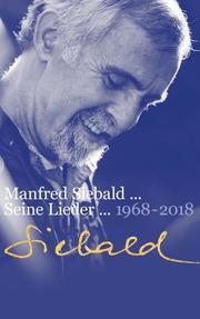 Manfred Siebald - Seine Lieder 1968-2018