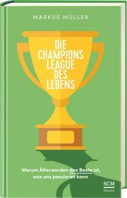 Die Champions League des Lebens