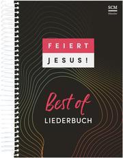 Feiert Jesus! Best of Liederbuch