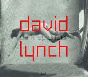 David Lynch - Dark Splendor