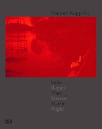 Simone Kappeler - Seile, Fluss, Nacht