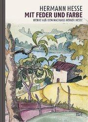 Hermann Hesse - Mit Feder und Farbe